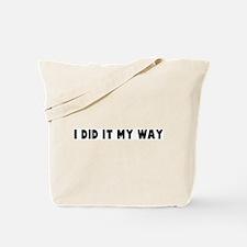 I did it my way Tote Bag