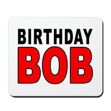 BIRTHDAY BOB Mousepad