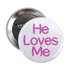 "He Loves Me 2.25"" Button (100 pack)"