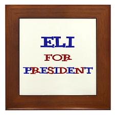 Eli for President  Framed Tile