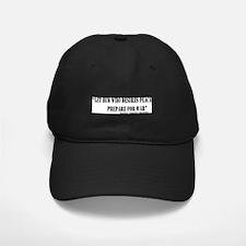 He Who Desires Peace Baseball Hat