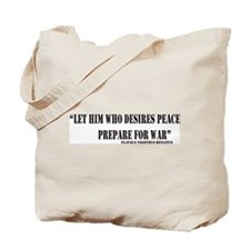 He Who Desires Peace Tote Bag