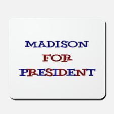Madison for President Mousepad