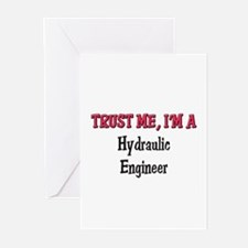 Trust Me I'm a Hydraulic Engineer Greeting Cards (
