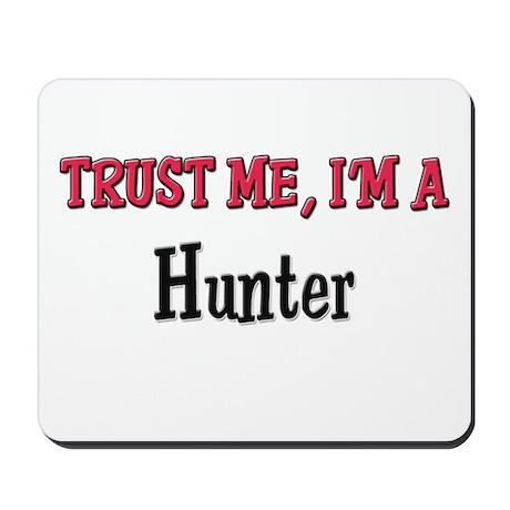 Trust Me I'm a Hunter Mousepad