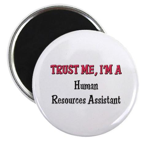 "Trust Me I'm a Human Resources Assistant 2.25"" Mag"