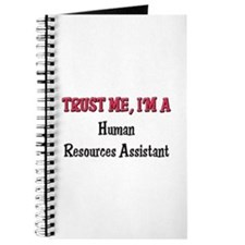 Trust Me I'm a Human Resources Assistant Journal