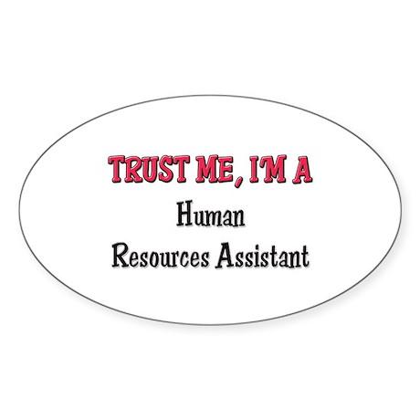 Trust Me I'm a Human Resources Assistant Sticker (
