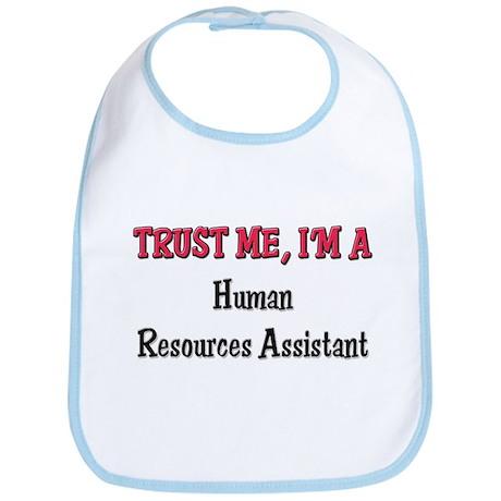 Trust Me I'm a Human Resources Assistant Bib