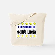 I'm Famous in Saint Lucia Tote Bag