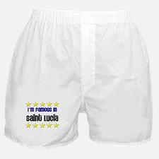 I'm Famous in Saint Lucia Boxer Shorts