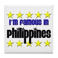 I'm Famous in Philippines Tile Coaster