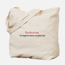 Perfection ko improve karna m Tote Bag