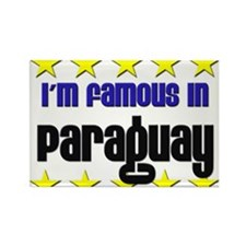I'm Famous in Paraguay Rectangle Magnet