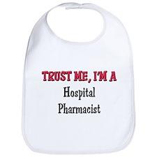 Trust Me I'm a Hospital Pharmacist Bib