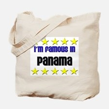 I'm Famous in Panama Tote Bag