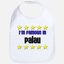I'm Famous in Palau Bib