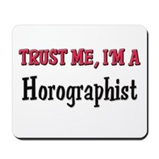 Trust Me I'm a Horographist Mousepad