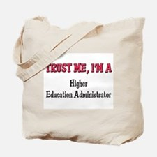Trust Me I'm a Higher Education Administrator Tote