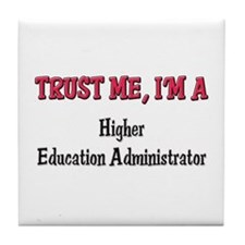 Trust Me I'm a Higher Education Administrator Tile