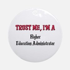 Trust Me I'm a Higher Education Administrator Orna