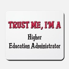Trust Me I'm a Higher Education Administrator Mous