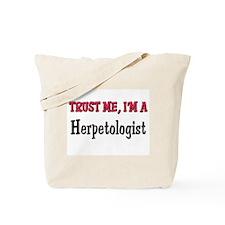 Trust Me I'm a Herpetologist Tote Bag