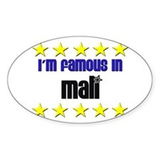 I'm Famous in Mali Oval Decal