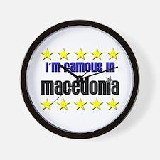I'm Famous in Macedonia Wall Clock