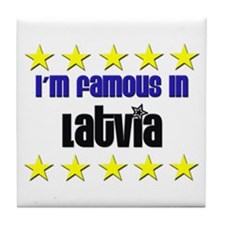 I'm Famous in Latvia Tile Coaster