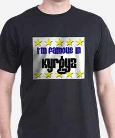 I'm Famous in Kyrgyz T-Shirt