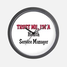 Trust Me I'm a Health Service Manager Wall Clock