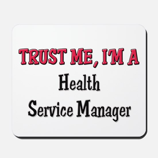 Trust Me I'm a Health Service Manager Mousepad