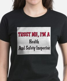 Trust Me I'm a Health And Safety Inspector Tee