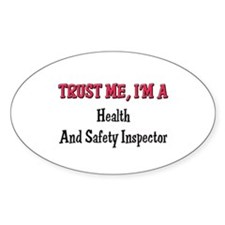 Trust Me I'm a Health And Safety Inspector Decal