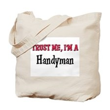 Trust Me I'm a Handyman Tote Bag