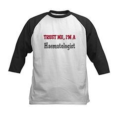 Trust Me I'm a Haematologist Tee