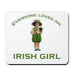 Everyone Loves an Irish Girl Mousepad