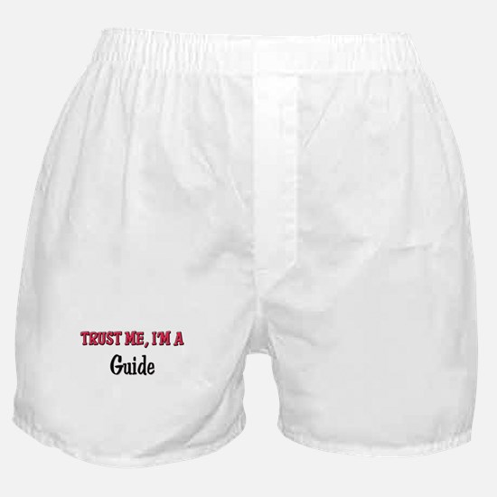 Trust Me I'm a Guide Boxer Shorts