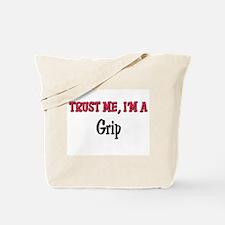 Trust Me I'm a Grip Tote Bag