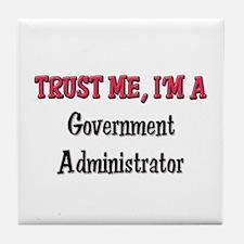 Trust Me I'm a Government Administrator Tile Coast
