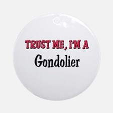 Trust Me I'm a Gondolier Ornament (Round)