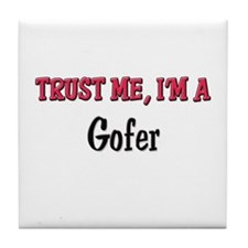 Trust Me I'm a Gofer Tile Coaster