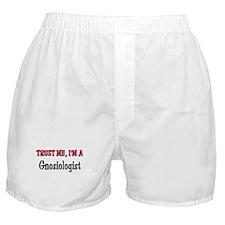 Trust Me I'm a Gnosiologist Boxer Shorts