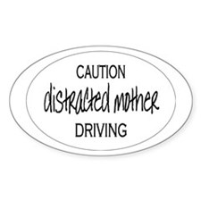 distracted mother Oval Decal