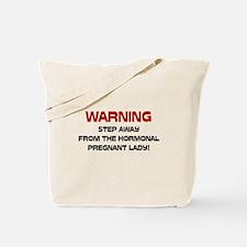 Pregnant & Hormonal Tote Bag