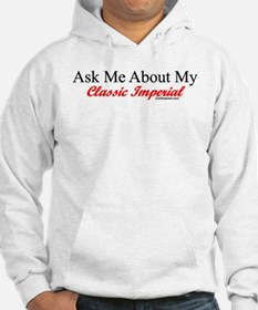 """""""Ask About My Inperial"""" Hoodie"""