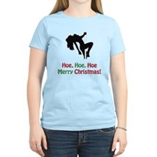 Hoe, Hoe, Hoe. Merry Christm T-Shirt