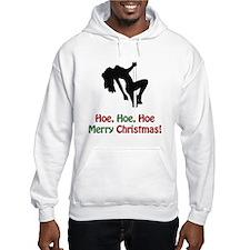 Hoe, Hoe, Hoe. Merry Christm Hoodie