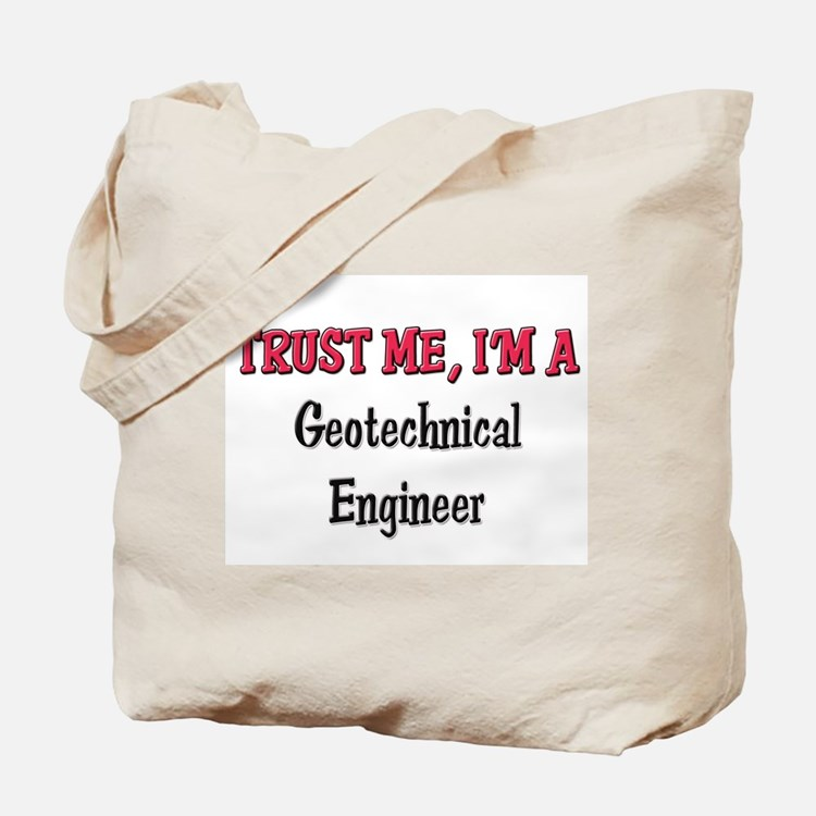 Trust Me I'm a Geotechnical Engineer Tote Bag